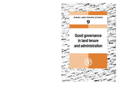 FAO Land Tenure Studies 9 - Good governance in land tenure and administration