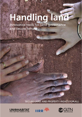 Handling land- Innovative Tools for Land Governance and Secure Tenure